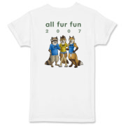 Here it is, the official All Fur Fun 2007 tee!  This one's in white, a perennial classic (especially for the budget-conscious.)