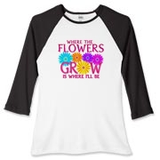 Where the flowers grow is where I'll be in bright red/pink text with multiple colorful daisy-like flowers. Brightly colored floral design for gardeners and floral enthusiasts.