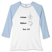 This lady's humorous computer nerd baseball tee shows a thumbs up sign for Linux, and a thumbs down sign for everything else. It then asks: Got It? Got Linux, that is.