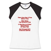 This women's funny Big Bang limerick cap sleeve tee gives in rhyme a quick recount of the evolution of the universe, from the Big Bang beginning to the creation of mankind.